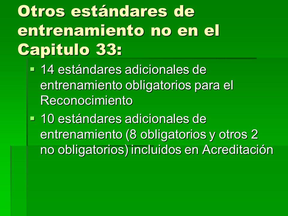 Otros estándares de entrenamiento no en el Capitulo 33: 14 estándares adicionales de entrenamiento obligatorios para el Reconocimiento 14 estándares a