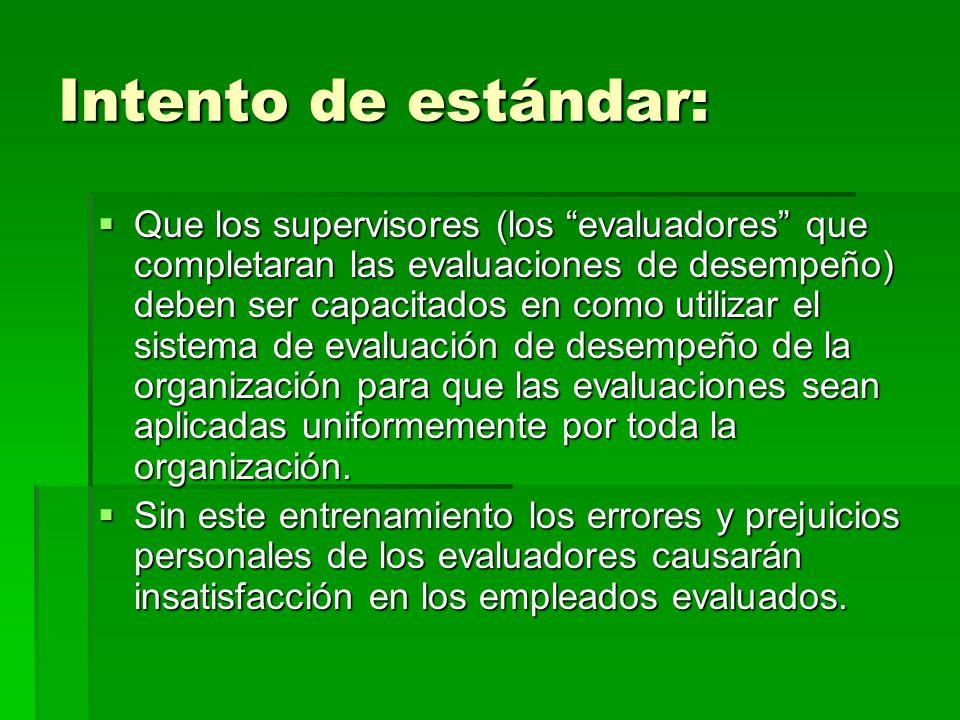 Intento de estándar: Que los supervisores (los evaluadores que completaran las evaluaciones de desempeño) deben ser capacitados en como utilizar el si