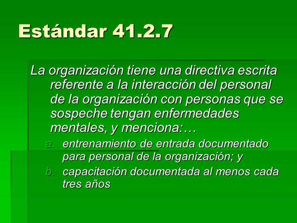 Estándar 41.2.7 La organización tiene una directiva escrita referente a la interacción del personal de la organización con personas que se sospeche te