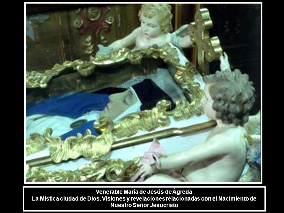 Venerable María de Jesús de Ágreda La Mística ciudad de Dios. Visiones y revelaciones relacionadas con el Nacimiento de Nuestro Señor Jesucristo