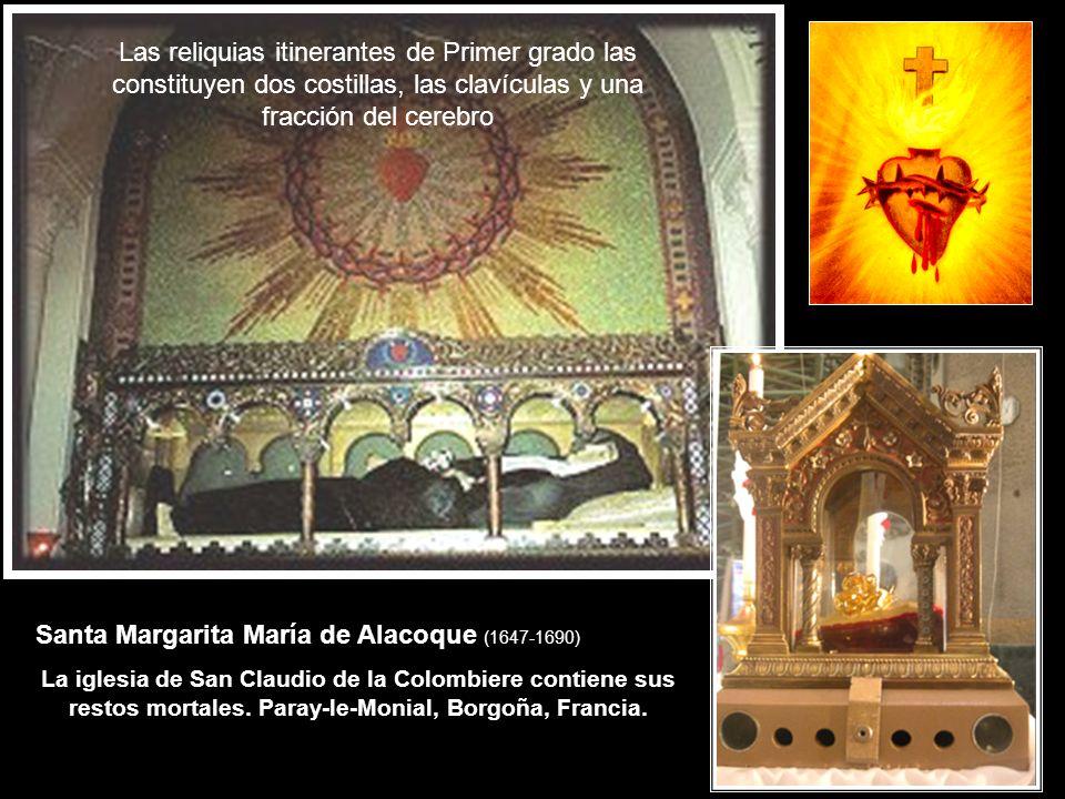 Las reliquias itinerantes de Primer grado las constituyen dos costillas, las clavículas y una fracción del cerebro Santa Margarita María de Alacoque (