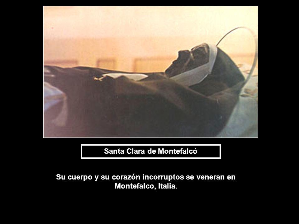 Santa Clara de Montefalcó Su cuerpo y su corazón incorruptos se veneran en Montefalco, Italia.