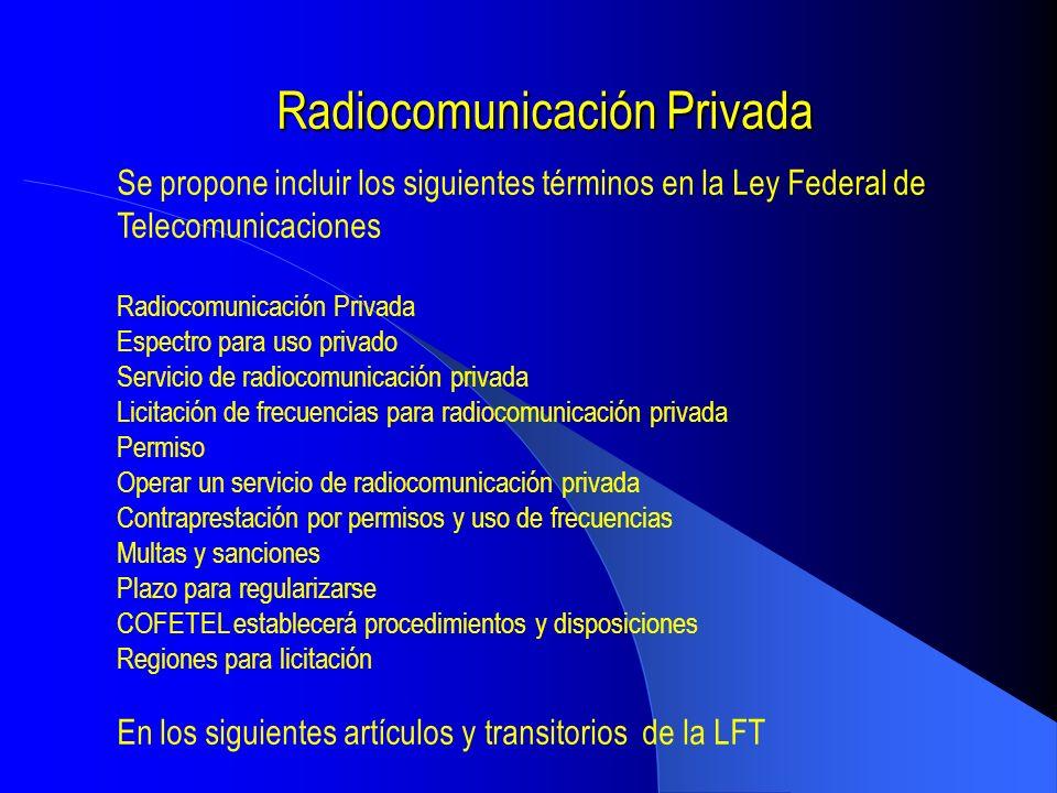 Radiocomunicación Privada Se propone incluir los siguientes términos en la Ley Federal de Telecomunicaciones Radiocomunicación Privada Espectro para u