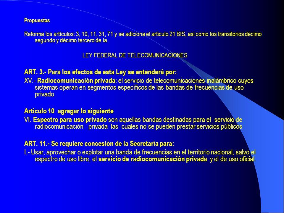 Propuestas Reforma los artículos: 3, 10, 11, 31, 71 y se adiciona el articulo 21 BIS, asi como los transitorios décimo segundo y décimo tercero de la