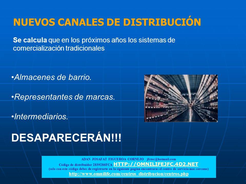 NUEVOS CANALES DE DISTRIBUCIÓN Se calcula que en los próximos años los sistemas de comercialización tradicionales Almacenes de barrio. Representantes