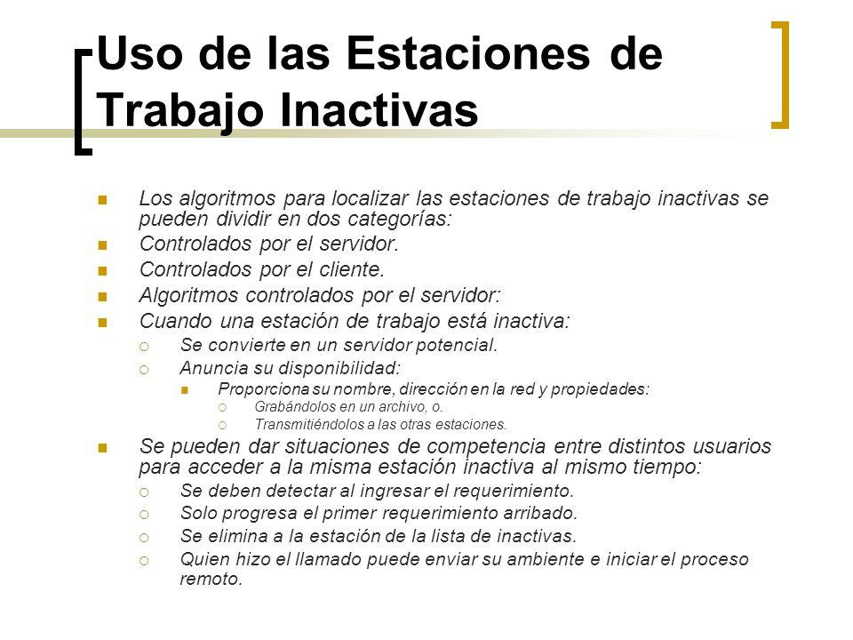 Uso de las Estaciones de Trabajo Inactivas Los algoritmos para localizar las estaciones de trabajo inactivas se pueden dividir en dos categorías: Cont