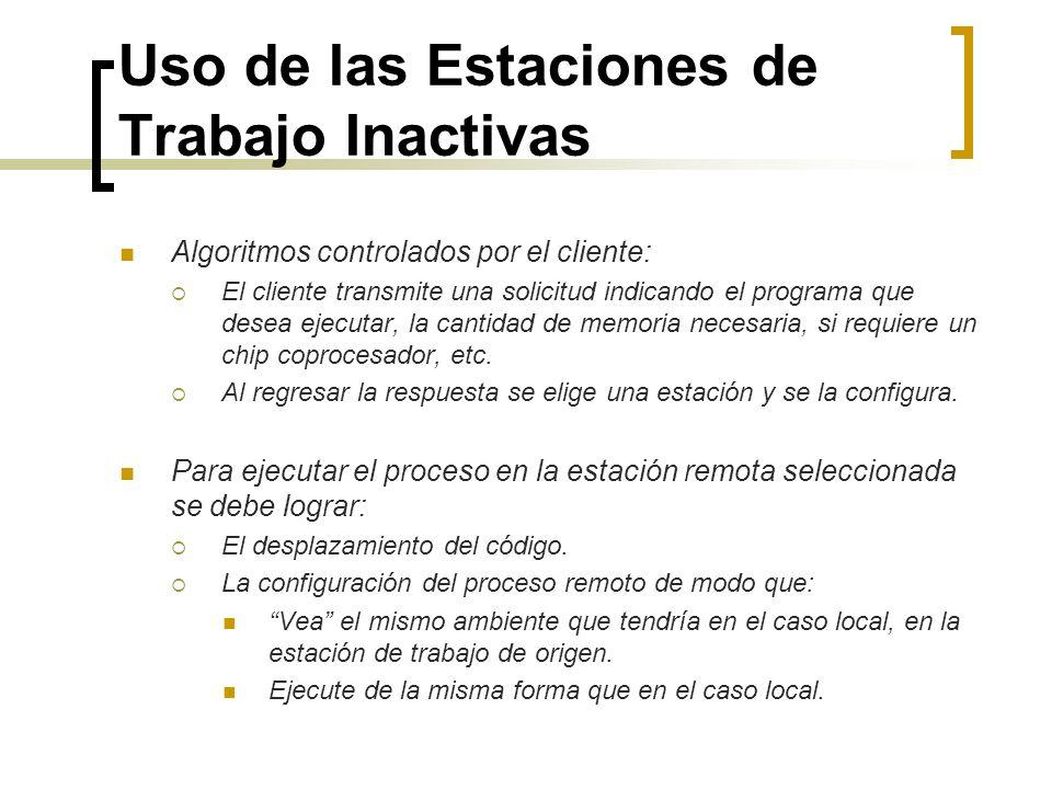 Uso de las Estaciones de Trabajo Inactivas Algoritmos controlados por el cliente: El cliente transmite una solicitud indicando el programa que desea e