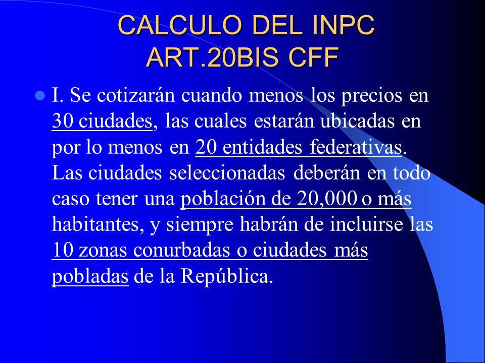 CALCULO DEL INPC ART.20BIS CFF CALCULO DEL INPC ART.20BIS CFF I.