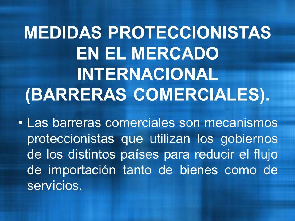 Las barreras comerciales son mecanismos proteccionistas que utilizan los gobiernos de los distintos países para reducir el flujo de importación tanto de bienes como de servicios.