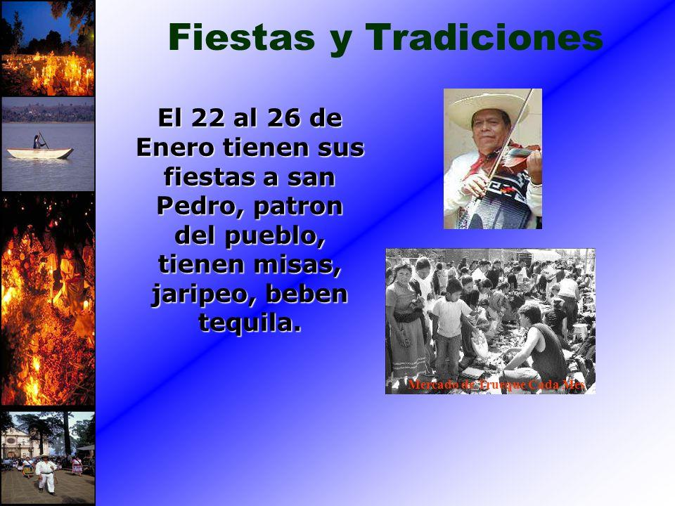 Fiestas y Tradiciones Mercado de Trueque Cada Mes El 22 al 26 de Enero tienen sus fiestas a san Pedro, patron del pueblo, tienen misas, jaripeo, beben