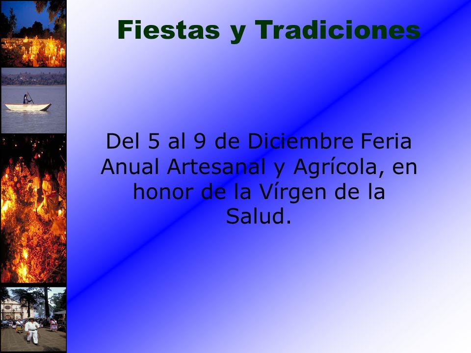 Del 5 al 9 de Diciembre Feria Anual Artesanal y Agrícola, en honor de la Vírgen de la Salud. Fiestas y Tradiciones