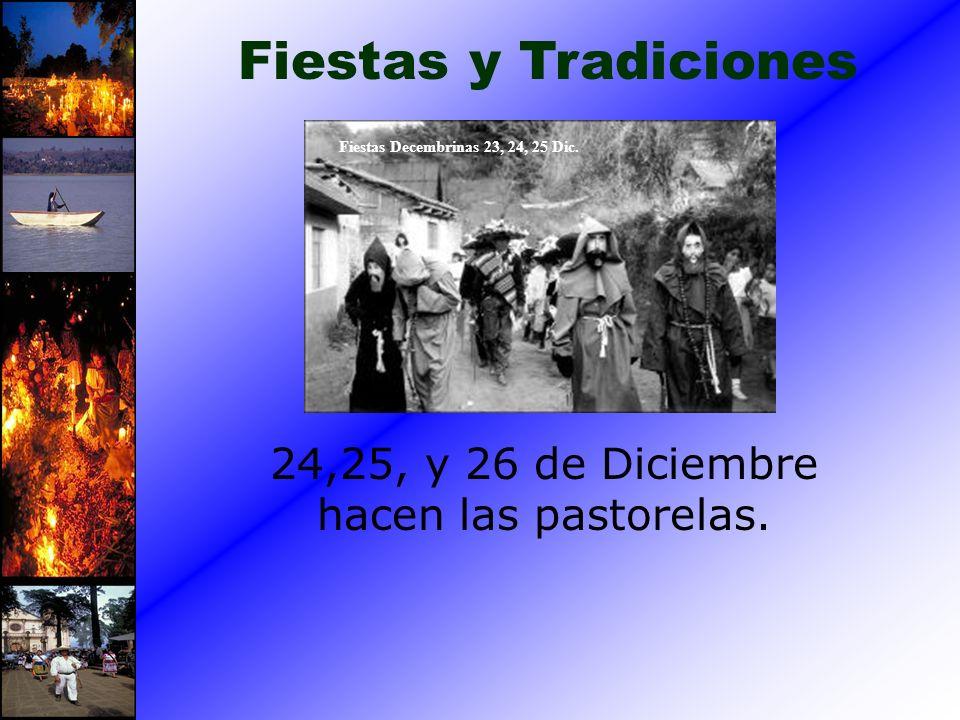 24,25, y 26 de Diciembre hacen las pastorelas. Fiestas y Tradiciones Fiestas Decembrinas 23, 24, 25 Dic.