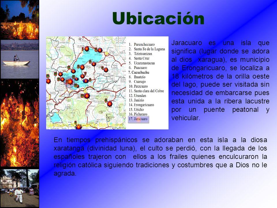 Ubicación Jaracuaro es una isla que significa (lugar donde se adora al dios xaragua), es municipio de Erongaricuaro, se localiza a 18 kilómetros de la