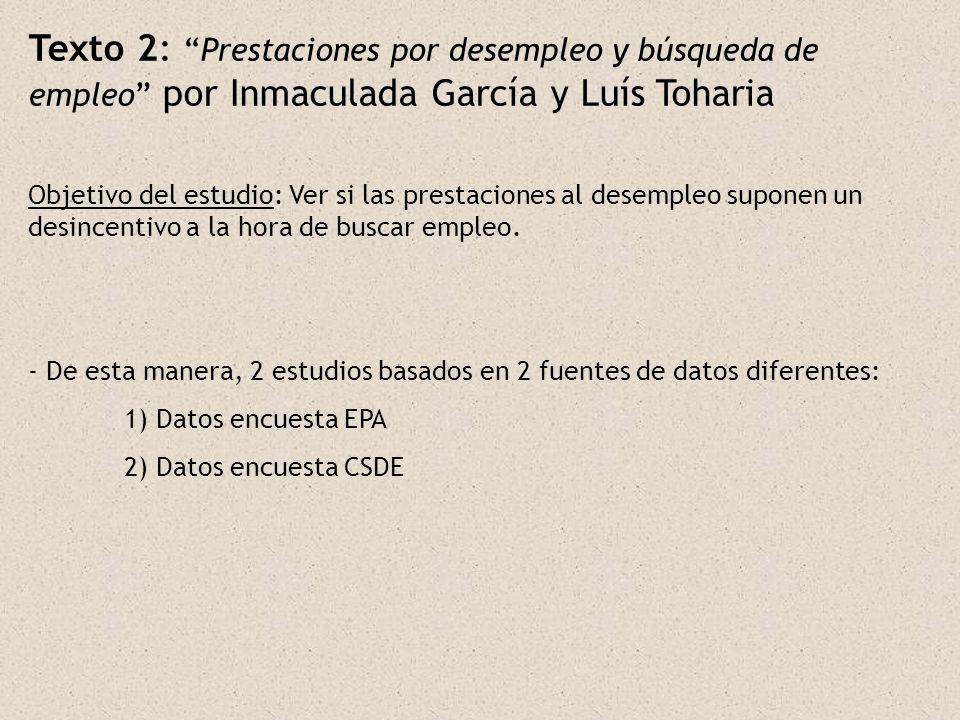 1)Encuesta EPA -Metodología -Parados: Individuos inscritos en el INEM y que declaren estar buscando empleo.