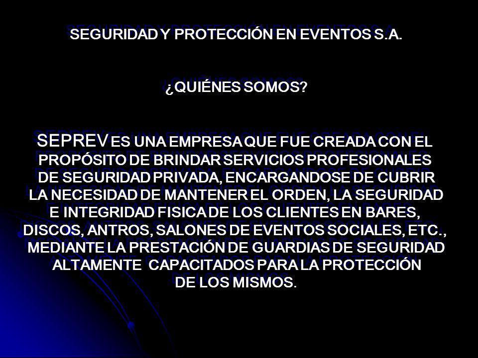SEGURIDAD Y PROTECCIÓN EN EVENTOS S.A.¿QUIÉNES SOMOS.
