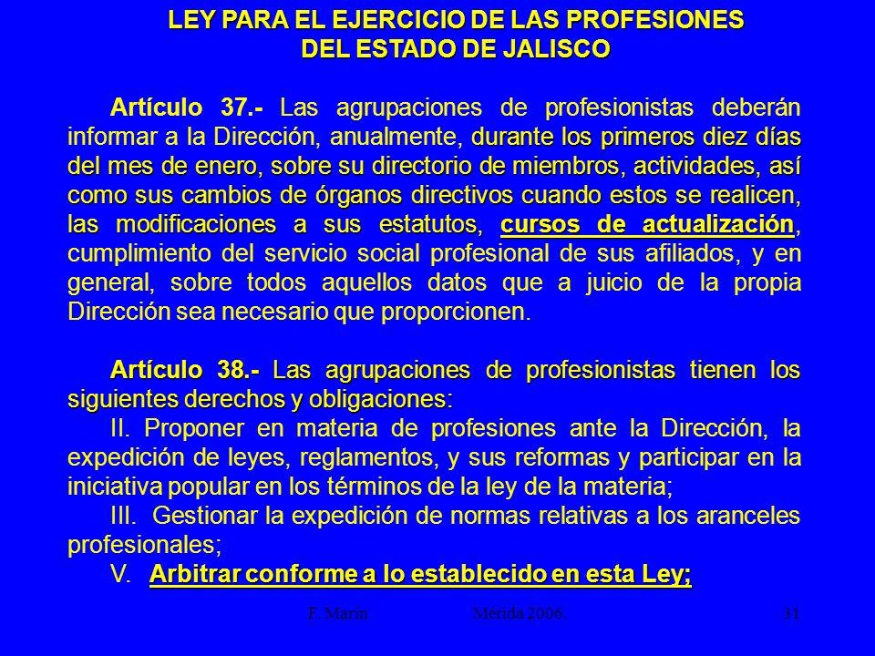 F. Marín Mérida 2006.31 LEY PARA EL EJERCICIO DE LAS PROFESIONES DEL ESTADO DE JALISCO durante los primeros diez días del mes de enero, sobre su direc