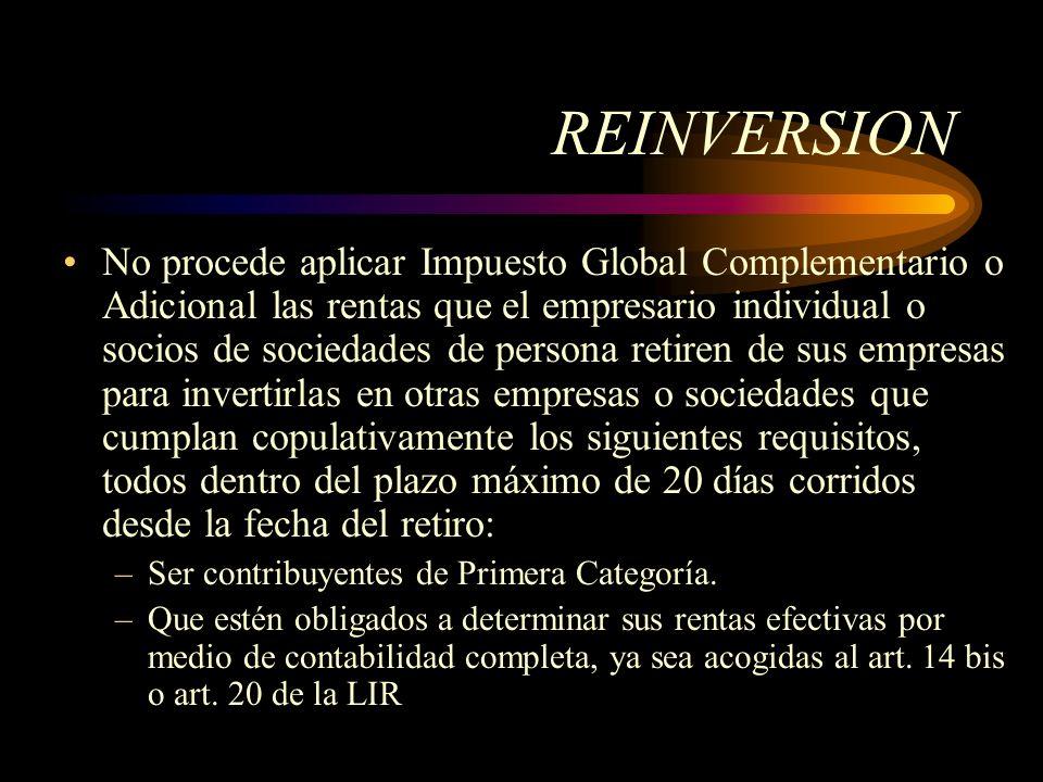REINVERSION No procede aplicar Impuesto Global Complementario o Adicional las rentas que el empresario individual o socios de sociedades de persona re