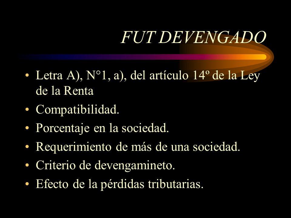 FUT DEVENGADO Letra A), N°1, a), del artículo 14º de la Ley de la Renta Compatibilidad. Porcentaje en la sociedad. Requerimiento de más de una socieda