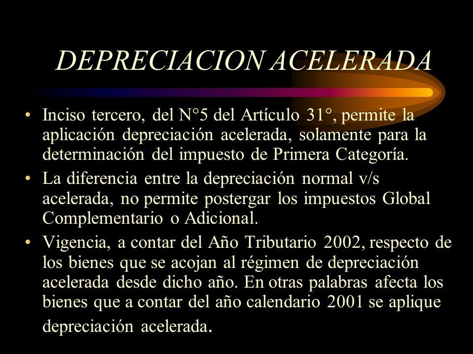 DEPRECIACION ACELERADA Inciso tercero, del N°5 del Artículo 31°, permite la aplicación depreciación acelerada, solamente para la determinación del imp