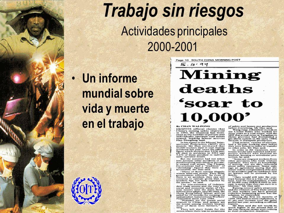 Trabajo sin riesgos Actividades principales 2000-2001 Un informe mundial sobre vida y muerte en el trabajo