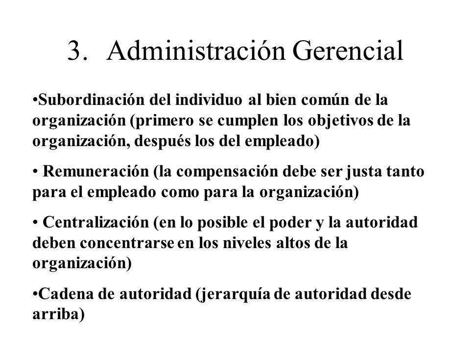 Subordinación del individuo al bien común de la organización (primero se cumplen los objetivos de la organización, después los del empleado) Remunerac