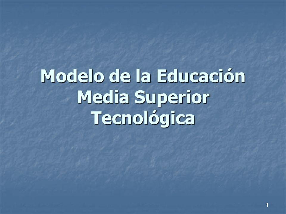 1 Modelo de la Educación Media Superior Tecnológica