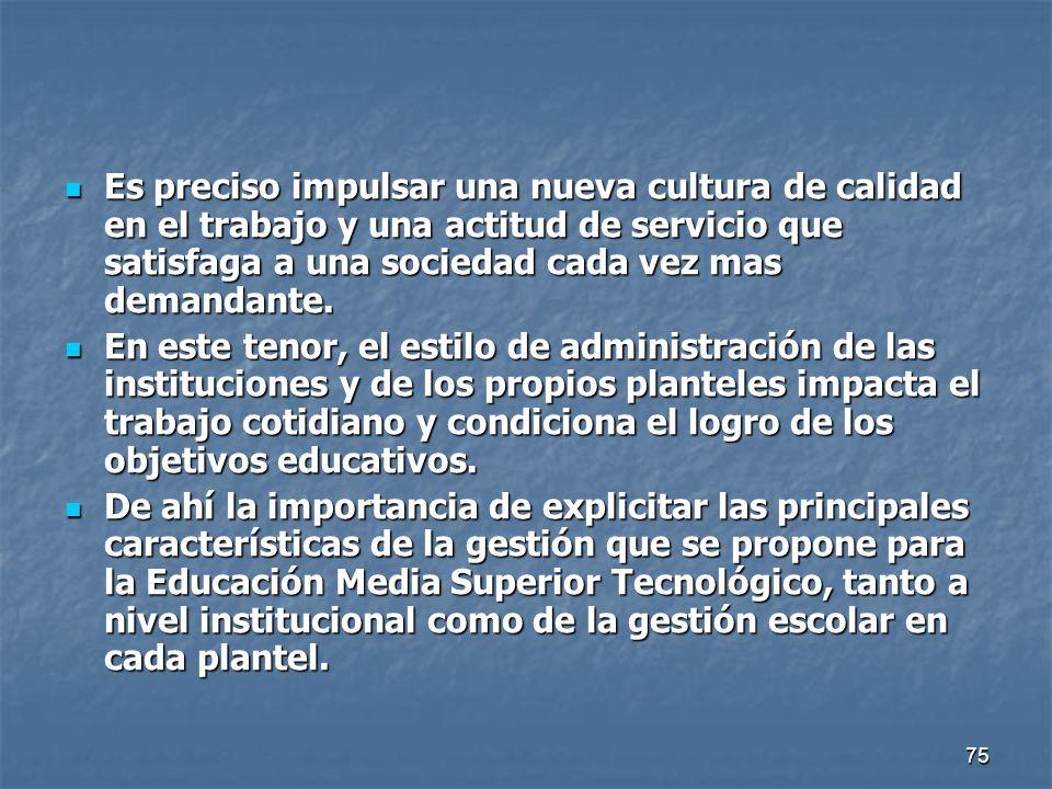 76 La gestión institucional Promueve, fortalece y difunde la identidad de la educación tecnológica de tipo medio superior.