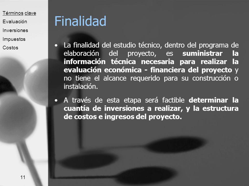 11 Finalidad La finalidad del estudio técnico, dentro del programa de elaboración del proyecto, es suministrar la información técnica necesaria para r