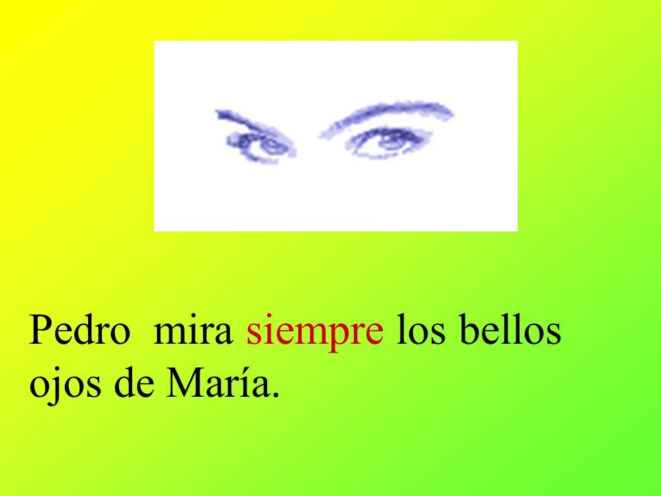 Pedro mira siempre los bellos ojos de María.