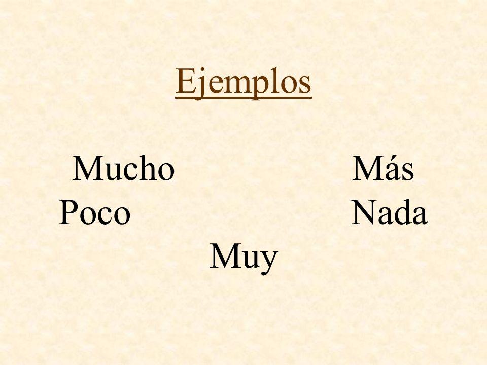Ejemplos Mucho Más PocoNada Muy
