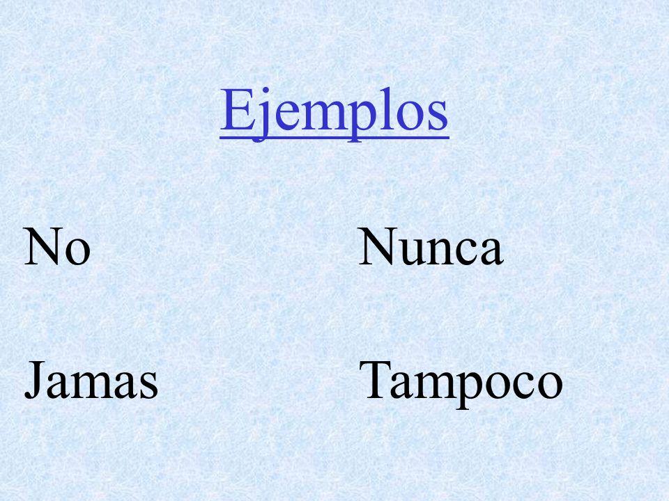 Ejemplos NoNunca JamasTampoco
