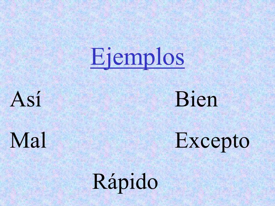 Ejemplos AsíBien MalExcepto Rápido