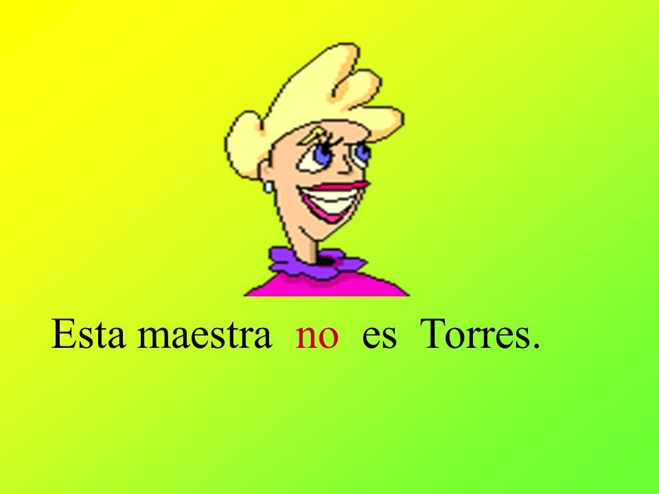 Esta maestra no es Torres.