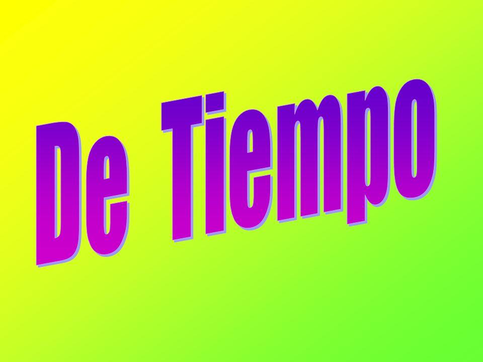 Ejemplos HoyAntes MañanaSiempre TardeTemprano