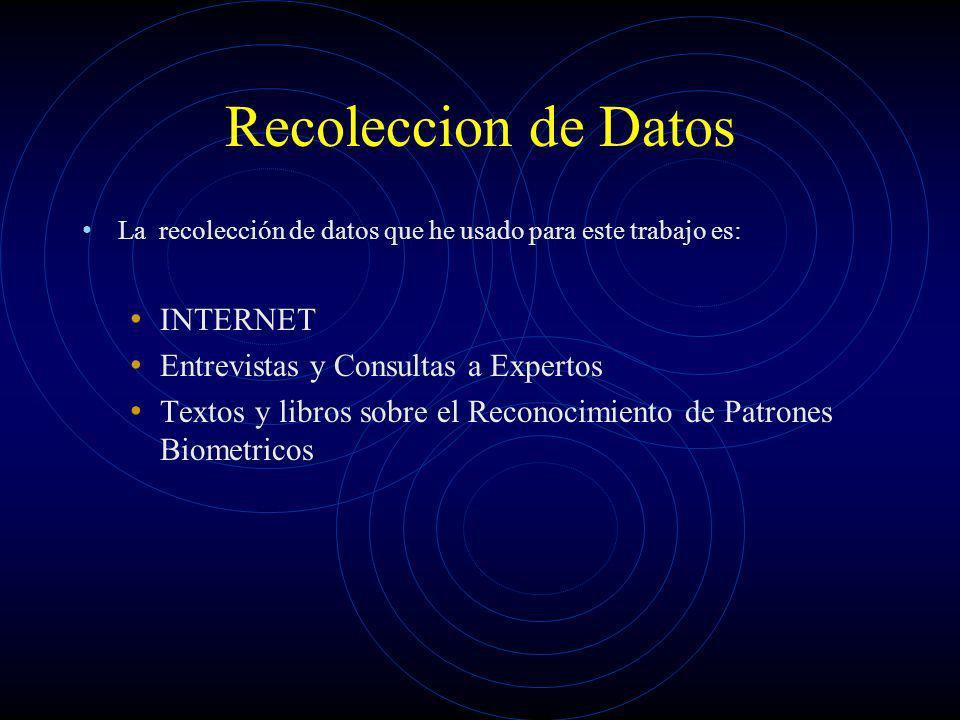 Recoleccion de Datos La recolección de datos que he usado para este trabajo es: INTERNET Entrevistas y Consultas a Expertos Textos y libros sobre el R