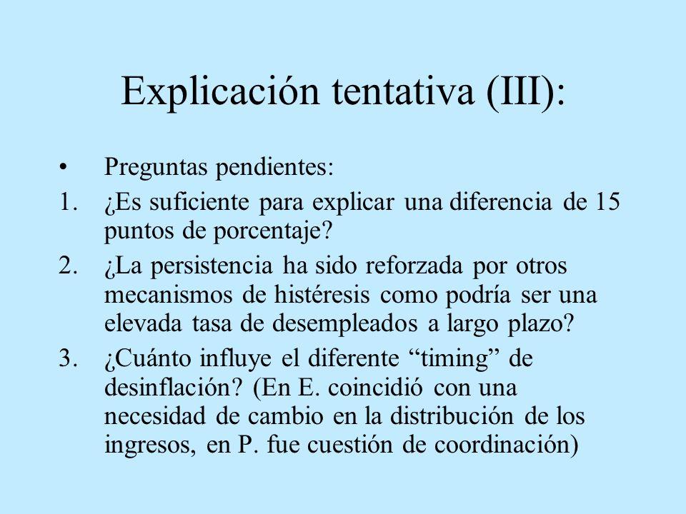 Explicación tentativa (III): Preguntas pendientes: 1.¿Es suficiente para explicar una diferencia de 15 puntos de porcentaje? 2.¿La persistencia ha sid