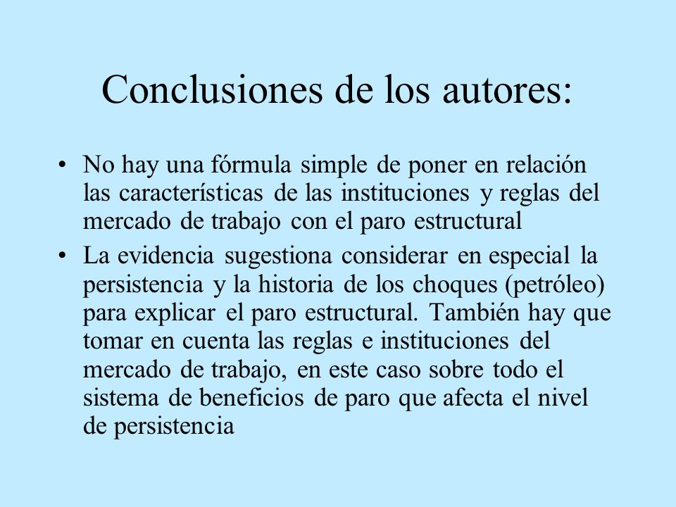 Conclusiones de los autores: No hay una fórmula simple de poner en relación las características de las instituciones y reglas del mercado de trabajo c