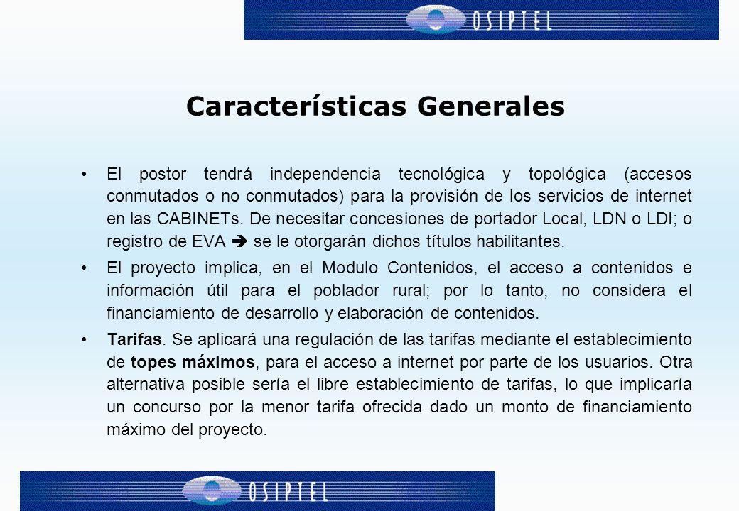Características Generales El postor tendrá independencia tecnológica y topológica (accesos conmutados o no conmutados) para la provisión de los servicios de internet en las CABINETs.