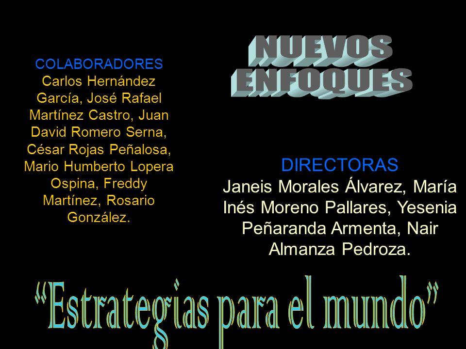 DIRECTORAS Janeis Morales Álvarez, María Inés Moreno Pallares, Yesenia Peñaranda Armenta, Nair Almanza Pedroza.