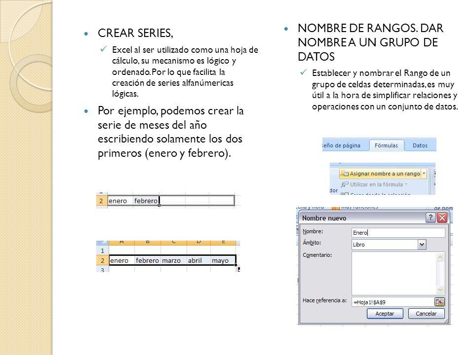 CREAR SERIES, Excel al ser utilizado como una hoja de cálculo, su mecanismo es lógico y ordenado. Por lo que facilita la creación de series alfanúmeri