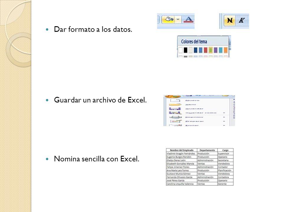 Dar formato a los datos. Guardar un archivo de Excel. Nomina sencilla con Excel..