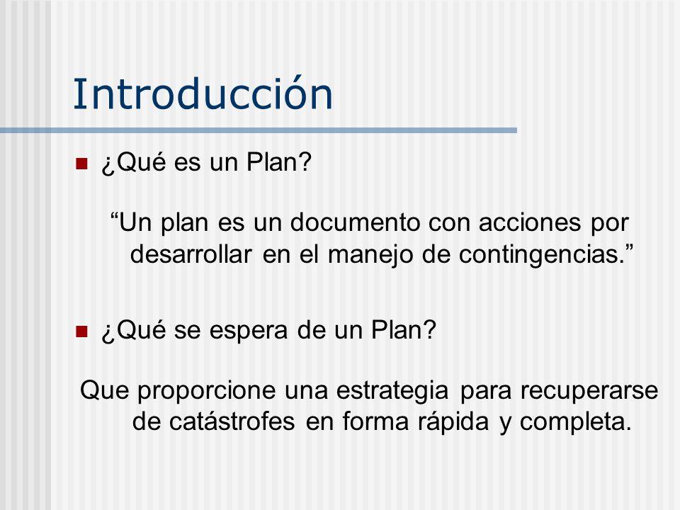 Introducción ¿Qué es un Plan? Un plan es un documento con acciones por desarrollar en el manejo de contingencias. ¿Qué se espera de un Plan? Que propo