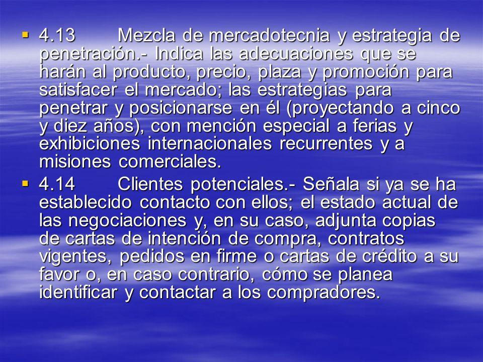 4.13Mezcla de mercadotecnia y estrategia de penetración.- Indica las adecuaciones que se harán al producto, precio, plaza y promoción para satisfacer