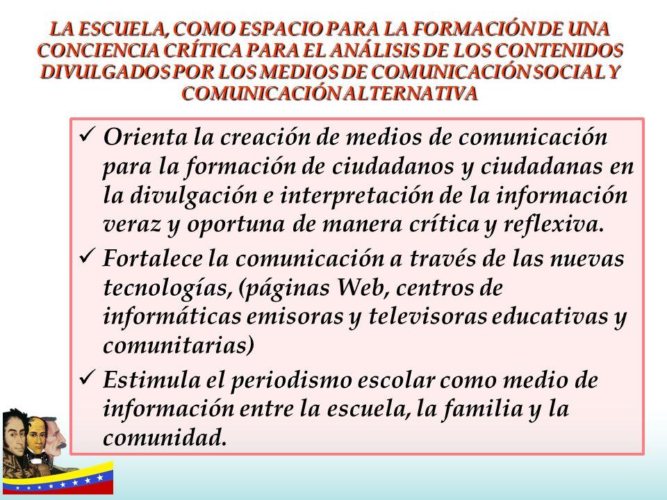 LA ESCUELA, COMO ESPACIO PARA LA FORMACIÓN DE UNA CONCIENCIA CRÍTICA PARA EL ANÁLISIS DE LOS CONTENIDOS DIVULGADOS POR LOS MEDIOS DE COMUNICACIÓN SOCI