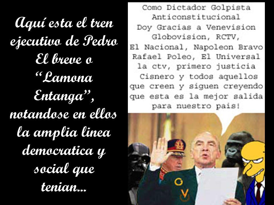 Aquí esta el tren ejecutivo de Pedro El breve o Lamona Entanga, notandose en ellos la amplia linea democratica y social que tenian...