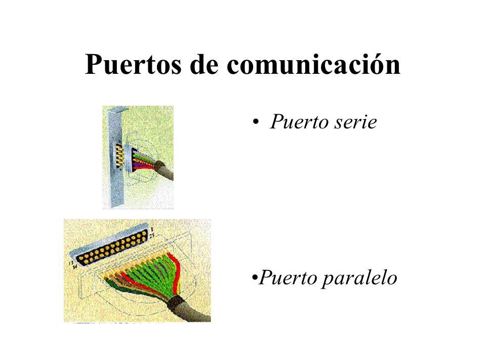 Puertos de comunicación Puerto serie Puerto paralelo