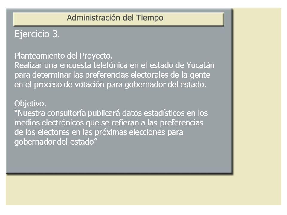 Ejercicio 3. Planteamiento del Proyecto. Realizar una encuesta telefónica en el estado de Yucatán para determinar las preferencias electorales de la g
