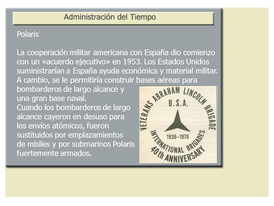 Polaris La cooperación militar americana con España dio comienzo con un «acuerdo ejecutivo» en 1953. Los Estados Unidos suministrarían a España ayuda