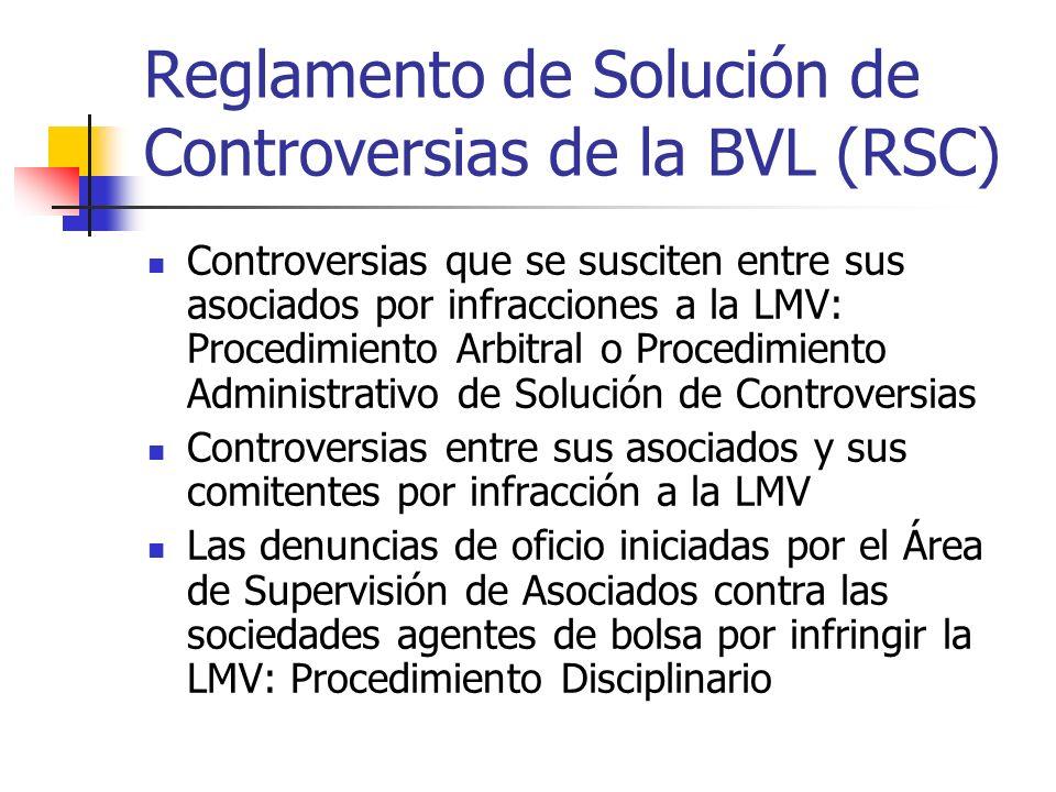 Reglamento de Solución de Controversias de la BVL (RSC) Controversias que se susciten entre sus asociados por infracciones a la LMV: Procedimiento Arb