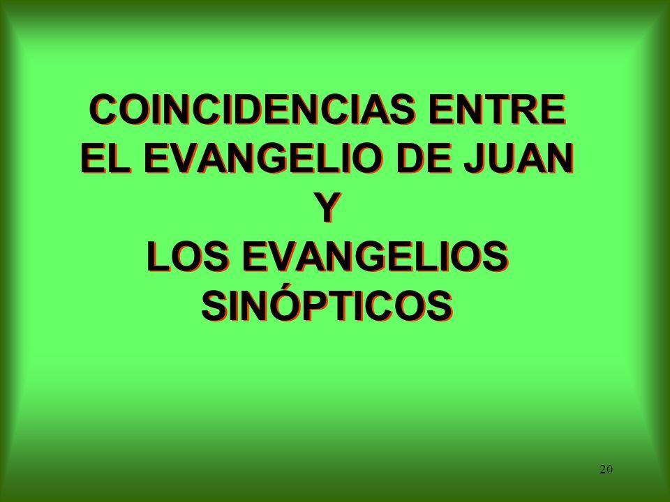 19 En el evangelio de Juan : 14.Según los sinópticos, el ministerio de Jesús duró sólo un año(una Pascua), en Juan se encuentran tres pascuas. 15.Tamb